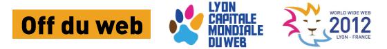 Une conférence off du www2012 et de Lyon Capitale Mondiale du Web